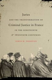 Juries and the Transformation of Criminal Justice in France in the Nineteenth and Twentieth Centuries