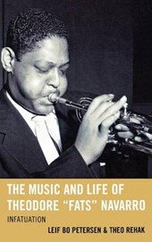 """The Music and Life of Theodore """"Fats"""" Navarro"""