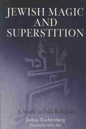 Jewish Magic and Superstition