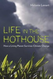 Life in the Hothouse