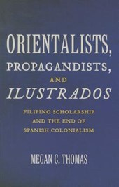 Orientalists, Propagandists, and Ilustrados