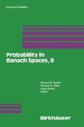 Probability in Banach Spaces, 8: Proceedings of the Eighth International Conference