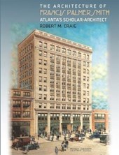 The Architecture of Francis Palmer Smith, Atlanta's Scholar-Architect