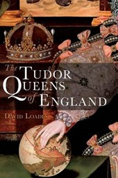 The Tudor Queens of England
