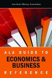 ALA Guide to Economics & Business Reference