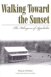 Walking Toward The Sunset: The Melungeons Of Appalachia (P250/Mrc)
