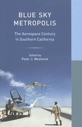 Blue Sky Metropolis - Aerospace and Southern California
