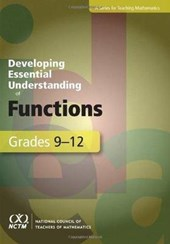 Developing Essential Understanding of Functions for Teaching Mathematics in Grades 9-12