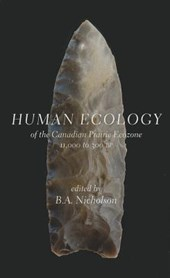 Human Ecology of the Canadian Prairie Ecozone
