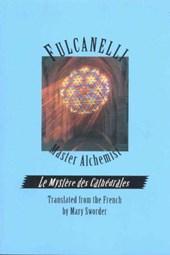 Fulcanelli: Master Alchemist