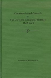 Confraternity and Carnevale at San Giovanni Evangelista, Florence, 1820-1924