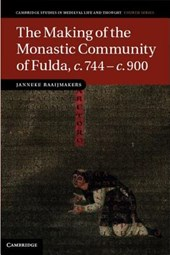 The Making of the Monastic Community of Fulda, c.744-c.900