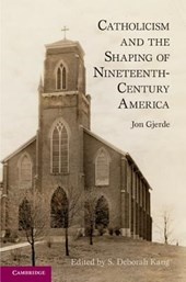 Catholicism and the Shaping of Nineteenth-Century America