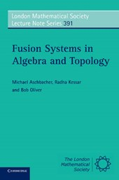 Fusion Systems in Algebra and Topology