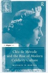 Cleo de Merode and the Rise of Modern Celebrity Culture