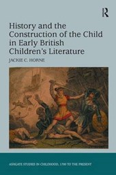 History and the Construction of the Child in Early British Children's Literature