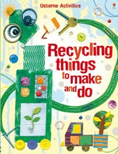 Recycling Things to Make and Do