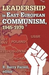 Leadership in East European Communism, 1945-1970