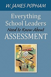 Everything School Leaders Need to Know About Assessment