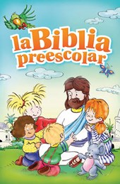La Biblia Preescolar / Bible Stories for Preschoolers
