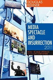 Media Spectacle and Insurrection, 2011