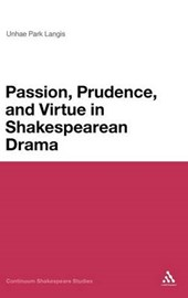 Passion, Moderation and Virtue in Shakespearean Drama