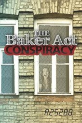 The Baker Act Conspiracy