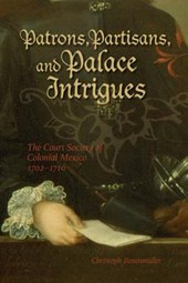 Patrons, Partisans, and Palace Intrigues