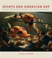 Sport and American Art from Benjamn West to Andy Warhol