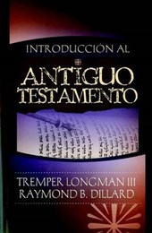 Introduccion al Antiguo Testamento / An Introduction to the Old Testament