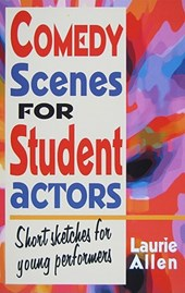Comedy Scenes for Student Actors