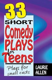 Thirty-Three Short Comedy Plays for Teens