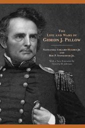 The Life and Wars of Gideon J. Pillow