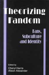 Theorizing Fandom-Fans Subculture and Identity
