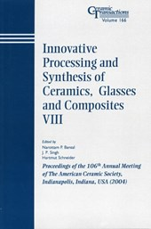 Innovative Processing and Synthesis of Ceramics, Glasses and Composites VIII