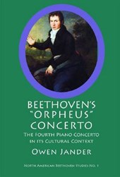 Beethoven`s Orpheus Concerto - The Fourth Piano Concerto in its Cultural Context
