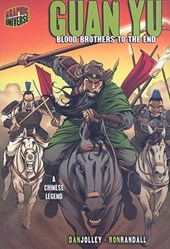 Guan Yu: Blood Brothers To The End (A Chinese Legend)