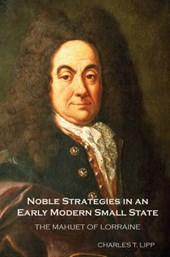 Noble Strategies in an Early Modern Small State - The Mahuet of Lorraine