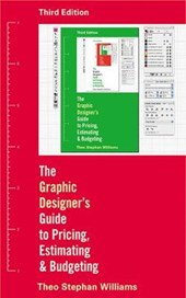 The Graphic Designer's Guide to Pricing, Estimating, and Budgeting