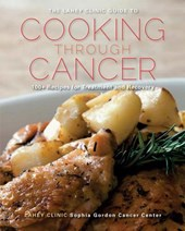 The Lahey Clinic Guide to Cooking Through Cancer