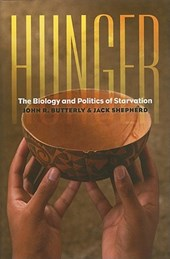 Hunger - The Biology and Politics of Starvation