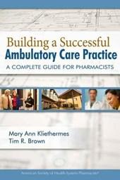 Building a Successful Ambulatory Care Practice