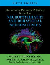 The American Psychiatric Publishing Textbook of Neuropsychiatry and Behavioral Neuroscience