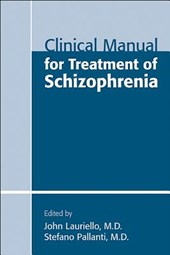Clinical Manual for Treatment of Schizophrenia