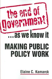 The End of Government... as We Know it: Making Public Policy Work