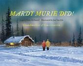 Mardy Murie Did!