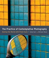 The Pratice Of Contemplative Photography