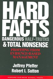 Hard Facts, Dangerous Half-Truths, and Total Nonsense