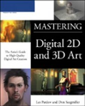 MASTERING DIGITAL 2D AND 3D ART: ARTIST GDE TO HIGH-QUALITY