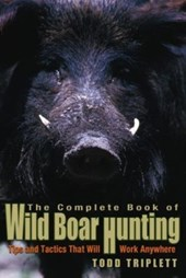 Complete Book of Wild Boar Hunting